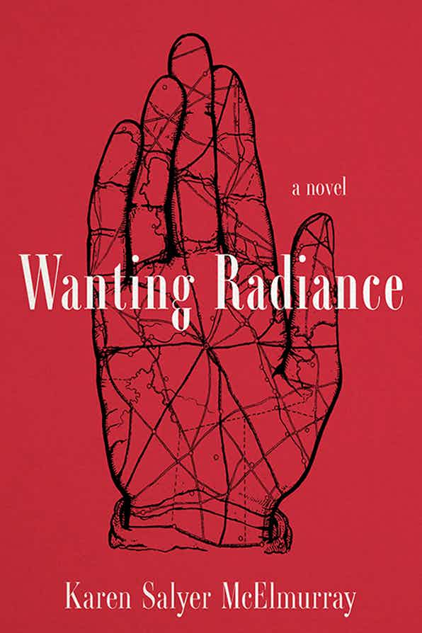 Wanting Radiance: A Novel