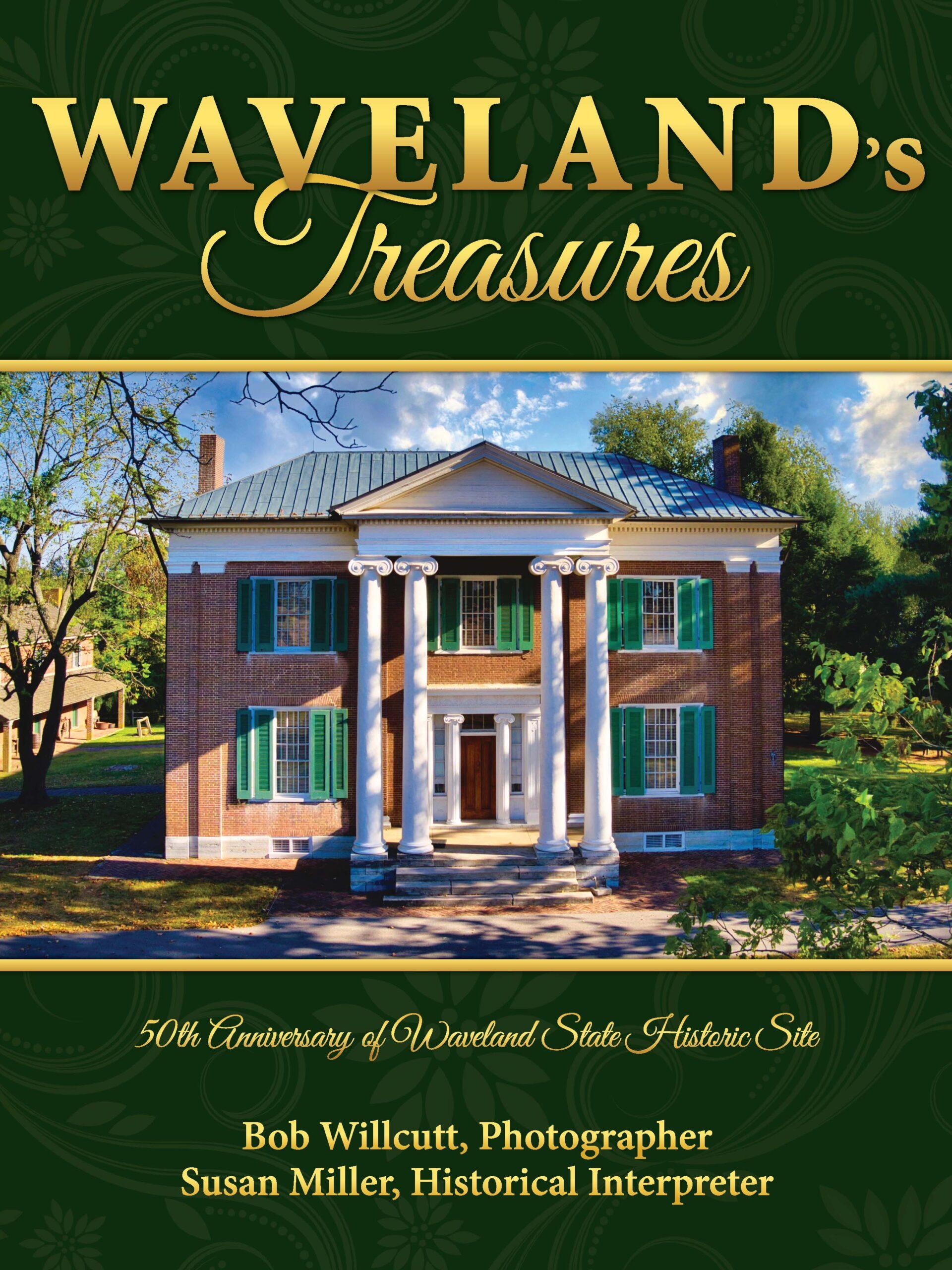Waveland's Treasures: 50th Anniversary of Waveland State Historic Site
